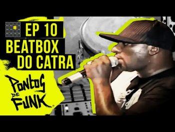 Documentário Pontos de Funk #10 – Beatbox do Catra