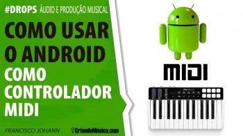Como Usar O Android Como Controlador Midi