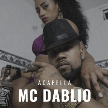 ACAPELLA 2021 – MC DABLIO ((PUTARIA EXPLICITA)) 🏃♂🔥