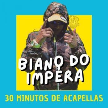 ACAPELLAS MEDLEYZÃO MC BIANO DO IMPÉRA – 30 MINUTOS SÓ AS EXCLUVISAS