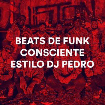 PACK DE BEATS DE FUNK CONSCIENTE ESTILO DJ PEDRO + DRUM KIT DE FUNK CONSCIENTE