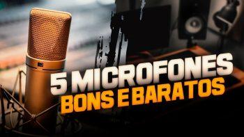 5 MICROFONES BONS E BARATOS PARA GRAVAÇÃO DE VOZ