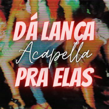 ACAPELLA EXCLUSIVA – MC ÍNDIO SP – DÁ LANÇA PRA ELAS 🔞🔥💣🙅♂️