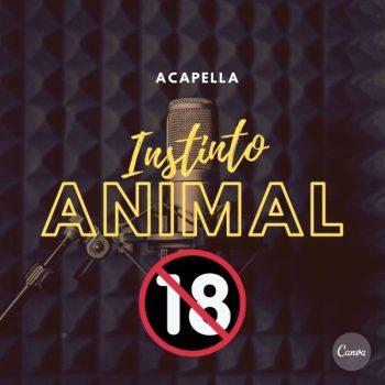 Acapella Hoje eu Quero Fuder no Instinto Animal – 🔞🔞🔞🔞