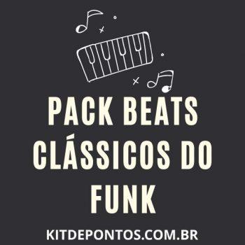 PACK BEATS CLÁSSICOS DO FUNK