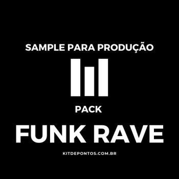 PACK PRODUÇÃO FUNK RAVE