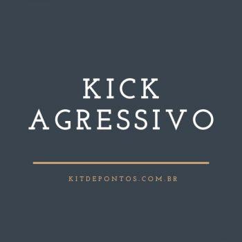 PACK KICK AGRESSIVO