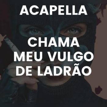 ACAPELA MC BIANO DO IMPÉRA – CHAMA MEU VULGO DE LADRÃO